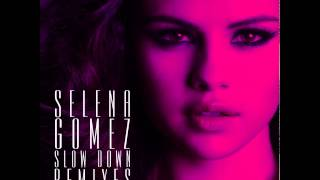 Selena Gomez - Slow Down (Chew Fu Remix)