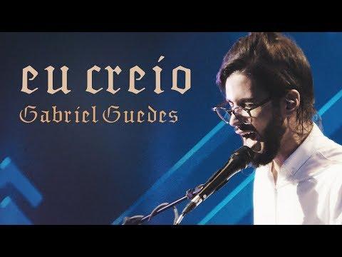 Gabriel Guedes - Eu Creio (Ao Vivo) | EP Eterno Presente