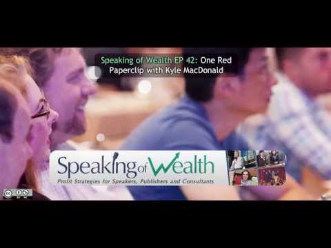 Speaking of Wealth EP 42 Kyle MacDonald: One Red Paperclip