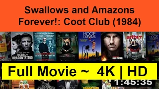 W.A.T.C.H-Swallows-and-Amazons-Forever!--Coot-Club--1984--Full