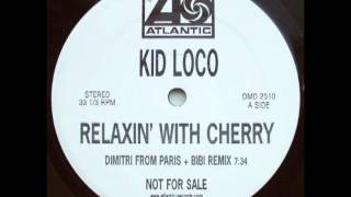 Kid Loco - Relaxin With Cherry (Relaxin In Paris Remix)