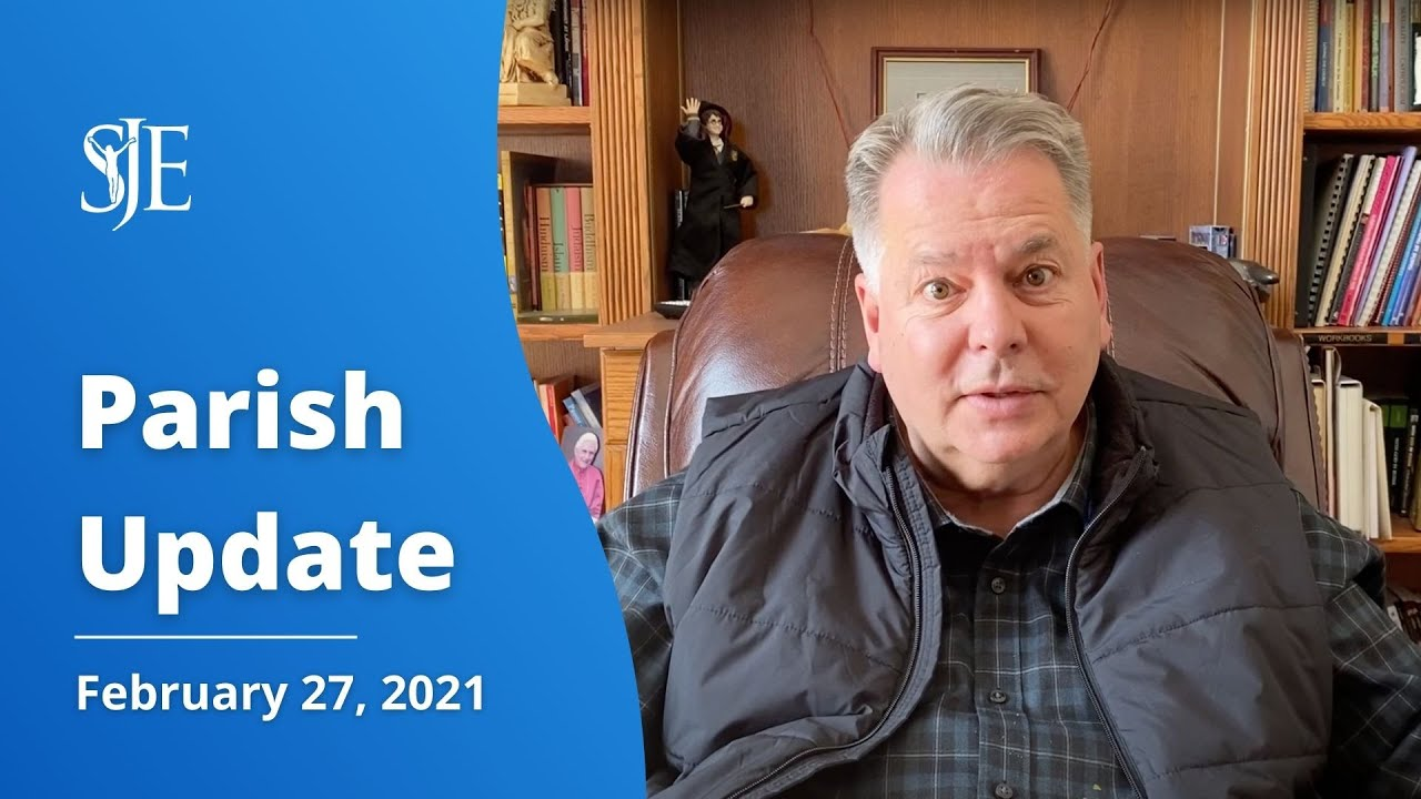 Parish Update with Fr. Sammie Maletta - 2/27/2021