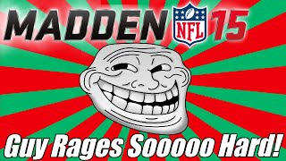 Madden 15 Ultimate Team | The Rage Is Real! | Guy Rages SO HARD Over Peyton Hillis In Madden