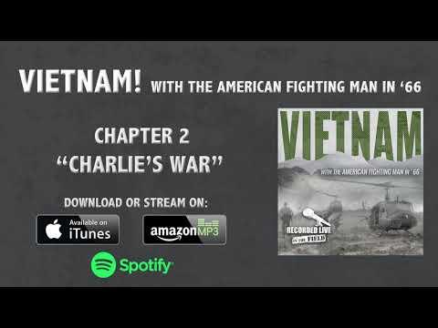 """Charlie's War"" (Vietnam Documentary - Part 2)"