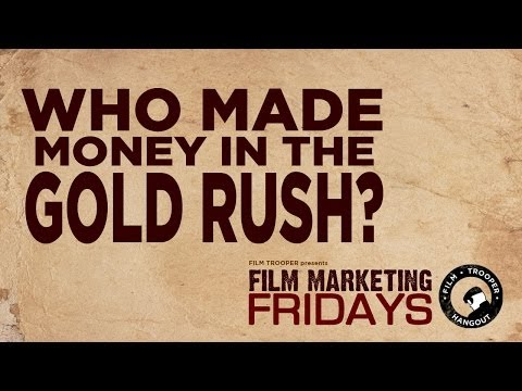 Film Marketing Fridays - Who Made Money in the Gold Rush?
