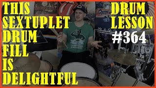 A Delightful Sextuplet Drum Fill - Drum Lesson #364