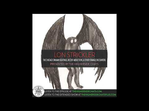 Lon Strickler | The Chicago Owlman Sightings, Recent Abductions, & Other Strange Encounters