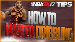NBA 2K17 Dribbling Tips & Tutorial | How to MASTER Dribbling!