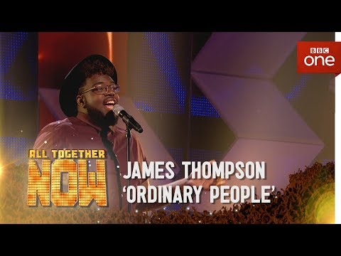 James Thompson performs 'Ordinary People' by John Legend - All Together Now - BBC One
