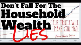Economic Collapse News - Don't Believe The Household Wealth Lies The Truth Will Make You Mad