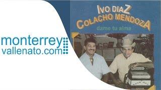 DAME TU ALMA - IVO DIAZ & COLACHO MENDOZA