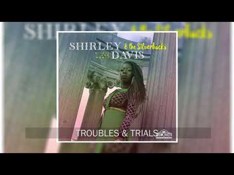Shirley Davis & The Silverbacks - Troubles & Trials (Official Audio)