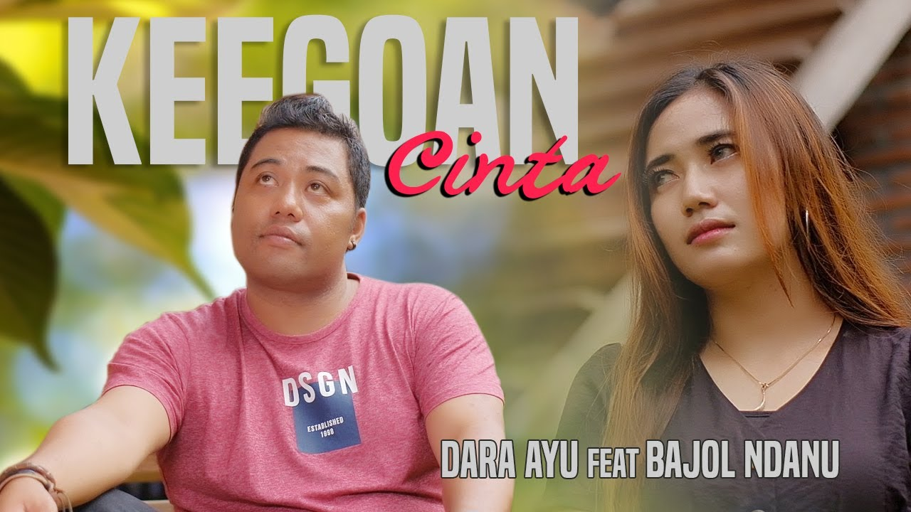 Dara Ayu Ft. Bajol Ndanu - Keegoan Cinta (Official Reggae Version)