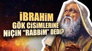 Hz  İbrahim Yıldızlara ve Aya Neden Benim Rabbim Diyordu ? / Caner Taslaman / Mehmet Okuyan