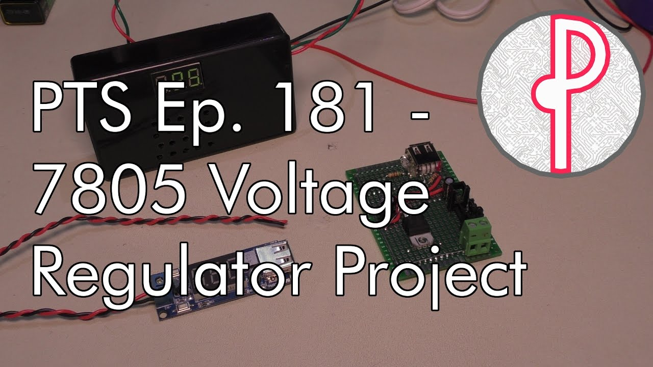 Pts Ep 181 7805 Voltage Regulator Project Follow Up To Eps 179 7805voltageregulator Lm7805 Circuit 180