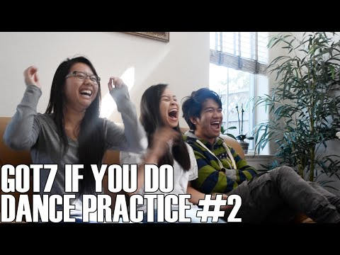 GOT7- If You Do Dance Practice #2 (Reaction Video)