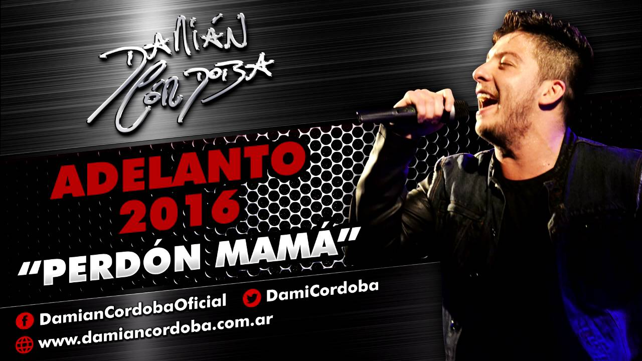 Damian Cordoba: Perdón Mamá (Adelanto 2016)