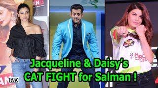 Jacqueline & Daisy's CAT FIGHT for Salman !