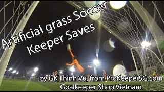 Tập 2: những pha cản phá bóng hay sân 7 cỏ nhân tạo | Ep.2: Artificial grass Soccer Keeper Saves