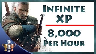 The Witcher 3 Wild Hunt - Infinite XP 8,000 Per Hour Exploit (Unlimited Experience to Level Up Fast)