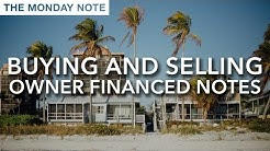 Buying and Selling Owner Financed Notes - The Monday Note
