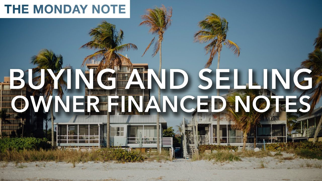 Buying And Selling Owner Financed Notes  The Monday Note