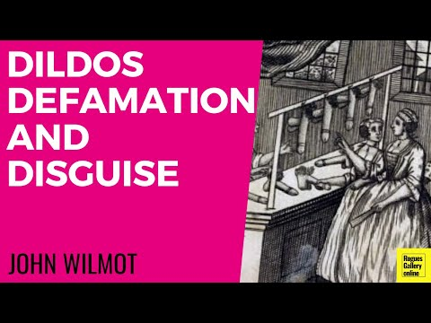 John Wilmot, Dildos, Defamation & Disguise. -- Rogues Gallery Online.