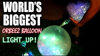 30,000 ORBEEZ in LIGHT UP GIANT BALLOON!! FTW
