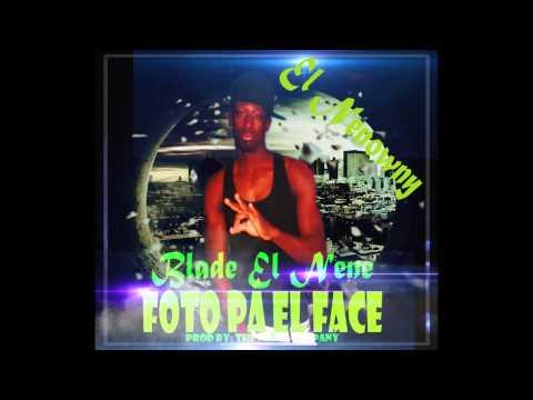 FOTO PA EL FACE (Blade El Nene) prod by THE MAFIA COMPANY