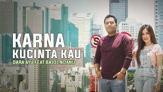 Gambar cover Dara Ayu ft Bajol Ndanu - Karena Kucinta Kau [ Official Reggae Version ]