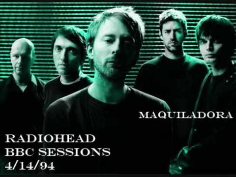 RadioHead - Maquiladora (BBC SESSIONS)