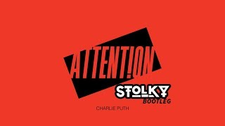 Charlie Puth - Attention (STOLKY Bootleg)