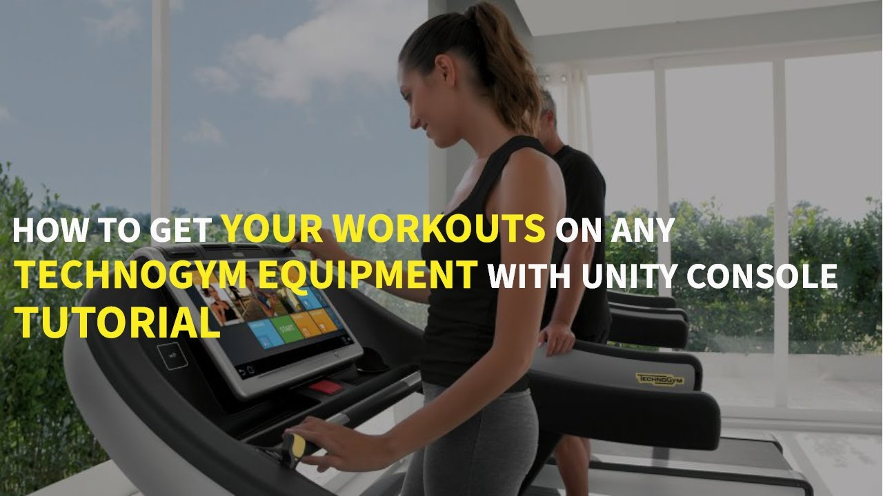 How to get your Workout Programs on any Technogym Equipment with Unity console – Tutorial