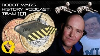 Robot Wars: History Podcast - Team 101, with special thanks to Simon Harrison