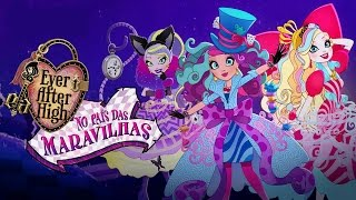 Ever After High | No País Das Maravilhas Completo