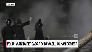 Download Polri Pastikan Wanita Misterius Bercadar di Bawaslu Bukan Bomber Mp3 and Videos