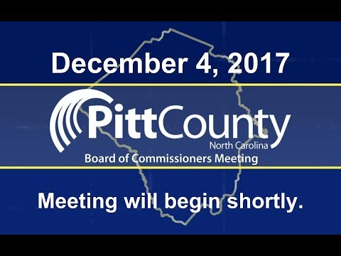 Pitt County Board of Commissioners meeting for 12/4/2017