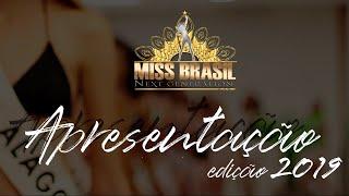 Miss Brasil 2019 (Apresentação) - Miss Brasil Next Generation - NG 2019