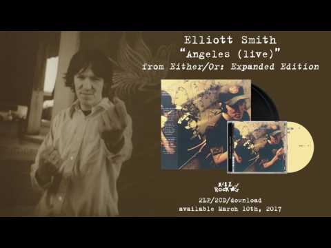 Elliott Smith - Angeles (Live) (from Either/Or: Expanded Edition)