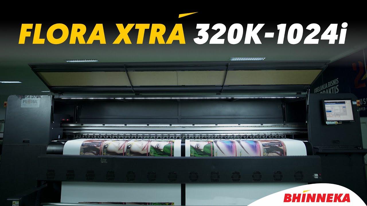 FLORA XTRA 320K-1024i: PRINTING DENGAN DUA MEDIA SEKALIGUS? BISA!