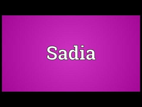 Sadia Meaning