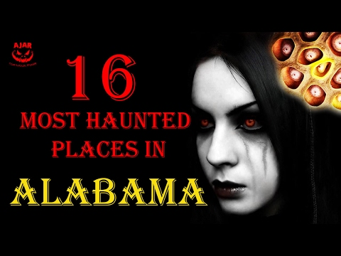 16 Most haunted places of Alabama - US
