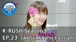 Today's GUEST : LABOUM & The EastLight [KBS World Idol Show K-RUSH3 2018.08.17]