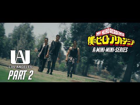 UA:LA Part 2 -- My Hero Academia (Mini-Mini-Series)