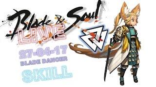 [Live2K]ฺBNS BLADE DANCER SKILL#41 เจาะลึก Skill Lyn Blade แบบละเอียด (27-04-17)