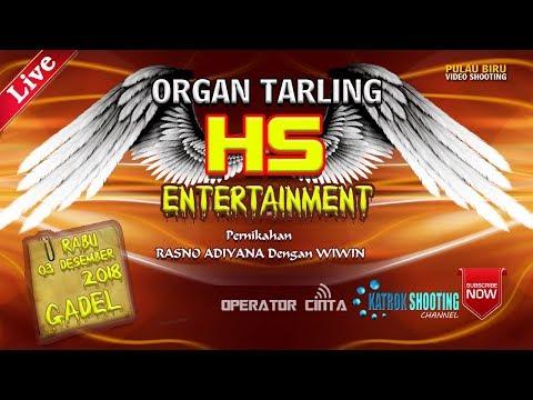 LIVE ORGAN TARLING HS INTERTAIMENT || GADEL TUKDANA INDRAMAYU || MALAM 03 JANUARI 2018