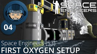 FIRST OXYGEN SETUP - Space Engineers: S3: Ep. #4 - Gameplay & Walkthrough