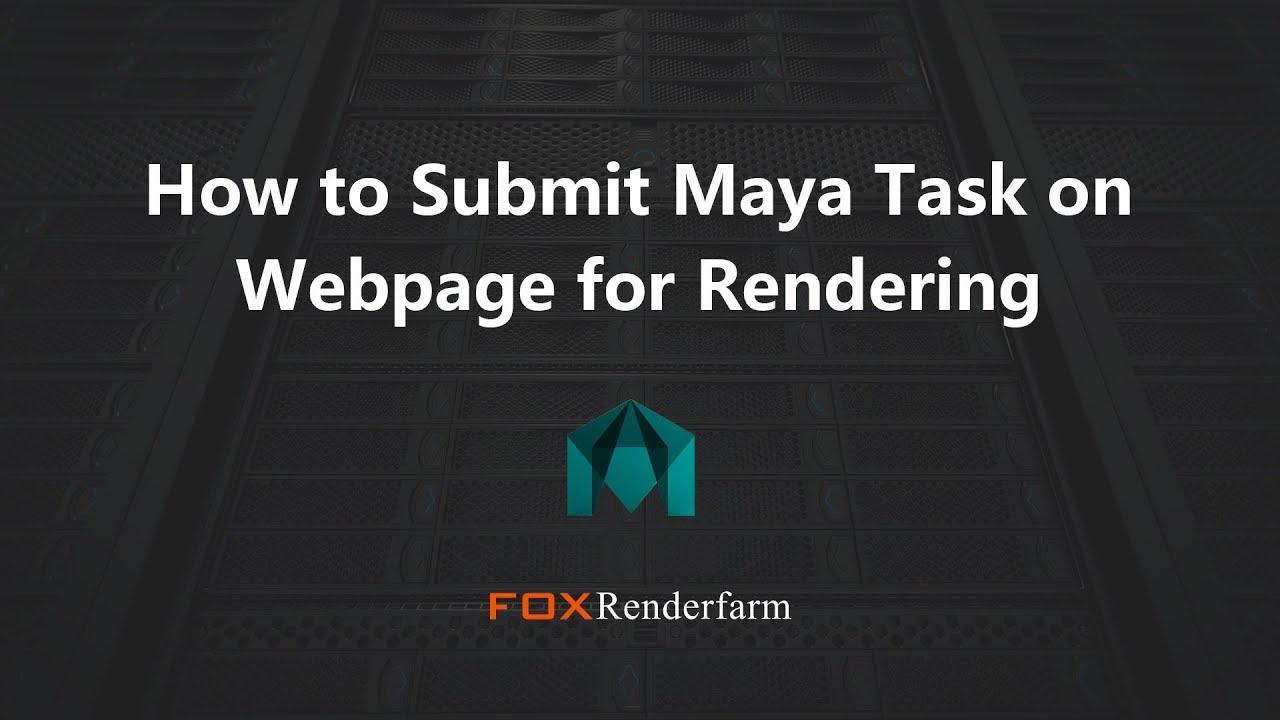 Maya Render Farm | Fox Render Farm