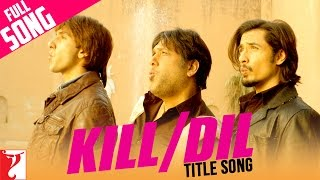 Kill Dil - Full Title Song | Ranveer Singh | Ali Zafar | Govinda