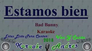 Estamos Bien - Bad Bunny | Karaoke Oficial